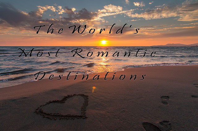 Worlds most romatic destinations